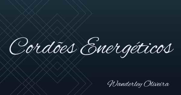 Cordões Energéticos - Wanderley Oliveira