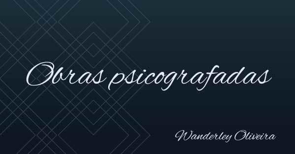 Obras psicografadas - Wanderley Oliveira